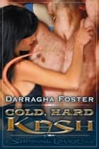 Cold, Hard Kash ebook by Darragha Foster