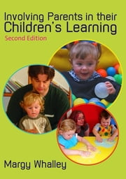 Involving Parents in their Children's Learning ebook by Ms Margy Whalley