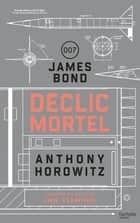 James Bond - Déclic mortel ebook by Anthony Horowitz
