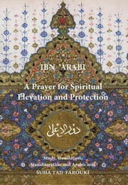 A Prayer for Spiritual Elevation and Protection ebook by Ibn 'Arabi, Muhyiddin