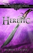 Heretic eBook von Robert J. Crane