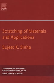 Scratching of Materials and Applications ebook by Sujeet K. Kumar Sinha