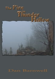 The Fire in Thunder Hollow ebook by Dan Barnwell