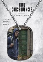 True Consequences ebook by Robert Barnes