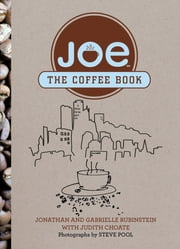 Joe - The Coffee Book ebook by Jonathan Rubinstein,Judith Choate,Steve Pool