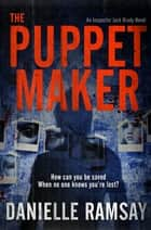 The Puppet Maker - DI Jack Brady 5 ebook by Danielle Ramsay