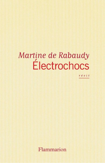 Électrochocs ebook by Martine de Rabaudy