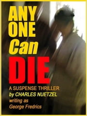 Any One Can Die ebook by Charles Nuetzel
