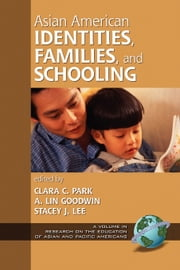 Asian American Identities, Families, & Schooling ebook by
