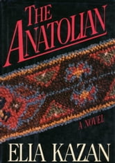 THE ANATOLIAN ebook by Elia Kazan