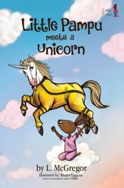 Little Pampu Meets a Unicorn ebook by L. McGregor