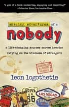 Amazing Adventures of a Nobody ebook by Leon Logothetis