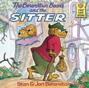 The Berenstain Bears and the Sitter ebook by Stan Berenstain,Jan Berenstain