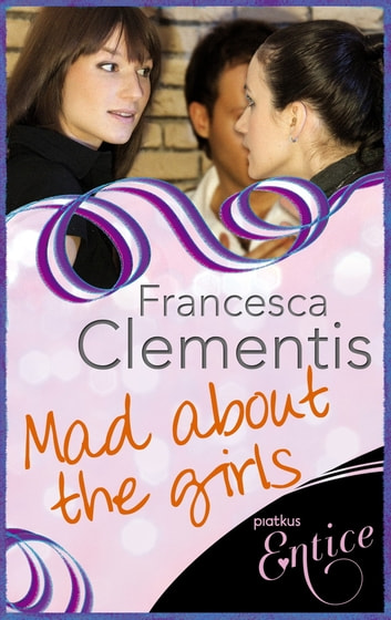 Mad About The Girls eBook by Francesca Clementis