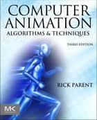 Computer Animation ebook by Rick Parent
