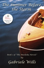 The Summer Before the Storm - Book 1 of The Muskoka Novels ebook by Gabriele Wills