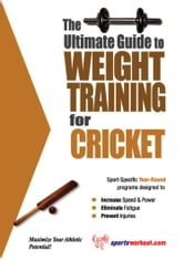 The Ultimate Guide to Weight Training for Cricket ebook by Rob Price