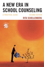 A New Era in School Counseling - A Practical Guide ebook by Rita Schellenberg