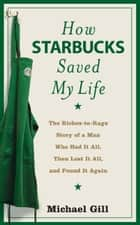 How Starbucks Saved My Life ebook by Michael Gill