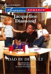 Dad by Default - A Single Dad Romance ebook by Jacqueline Diamond