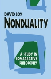Nonduality - A Study in Comparative Philosophy ebook by David Loy