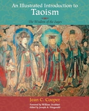 Illustrated Introduction To Taosim: - The Wisdom of the Sages ebook by Jean C. Cooper