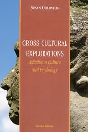 Cross-Cultural Explorations - Activities in Culture and Psychology ebook by Susan Goldstein