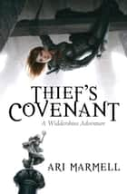 Thief's Covenant ebook by Ari Marmell