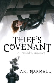 Thief's Covenant - A Widdershins Adventure ebook by Ari Marmell