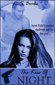 The Kiss of Night ebook by K.S. Brooks