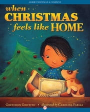 When Christmas Feels Like Home ebook by Gretchen Griffith,Carolina Farias