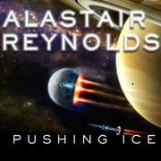 Pushing Ice audiobook by Alastair Reynolds