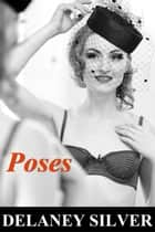Poses ebook by Delaney Silver