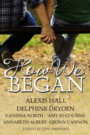 How We Began ebook by Alexis Hall,Delphine Dryden,Vanessa North