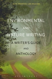 Environmental and Nature Writing - A Writer's Guide and Anthology ebook by Dr Sean Prentiss,Dr Joe Wilkins