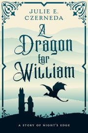 A Dragon for William ebook by Julie E. Czerneda