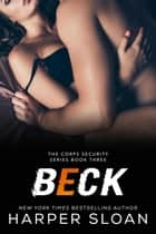 Beck - Corps Security, #3 ebook by