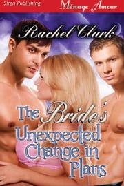 The Bride's Unexpected Change in Plans ebook by Rachel Clark