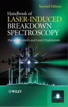 Handbook of Laser-Induced Breakdown Spectroscopy ebook by David A. Cremers, Leon J. Radziemski