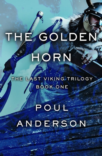 The Golden Horn ebook by Poul Anderson