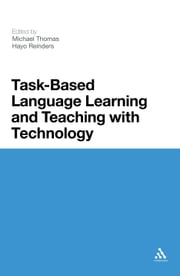 Task-Based Language Learning and Teaching with Technology ebook by