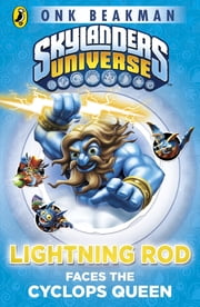 Skylanders Mask of Power: Lightning Rod Faces the Cyclops Queen - Book 3 ebook by Onk Beakman