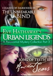 Urban Legends: An Eve Hathaway's Paranormal Mystery Collection Part 3 ebook by Eve Hathaway