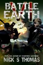 Battle Earth VI (Book 6) ebook by Nick S. Thomas