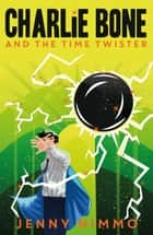 Charlie Bone and the Time Twister ebook by Jenny Nimmo