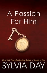 A Passion for Him ebook by Sylvia Day
