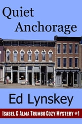 Quiet Anchorage ebook by Ed Lynskey