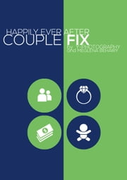 Couple Fix: Happily Ever After ebook by Y-Photography,Meglena Behairy