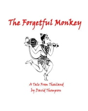 The Forgetful Monkey - A Tale from Thailand ebook by David Thompson