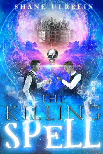 The Killing Spell ebook by Shane Ulrrein